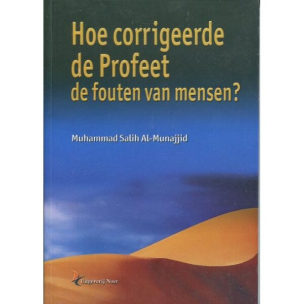 Hoe corrigeerde de Profeet de fouten van mensen?