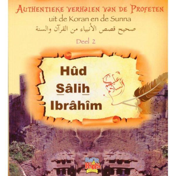 Verhalen van de Profeten deel 2 Hud, Salih en Ibrahim