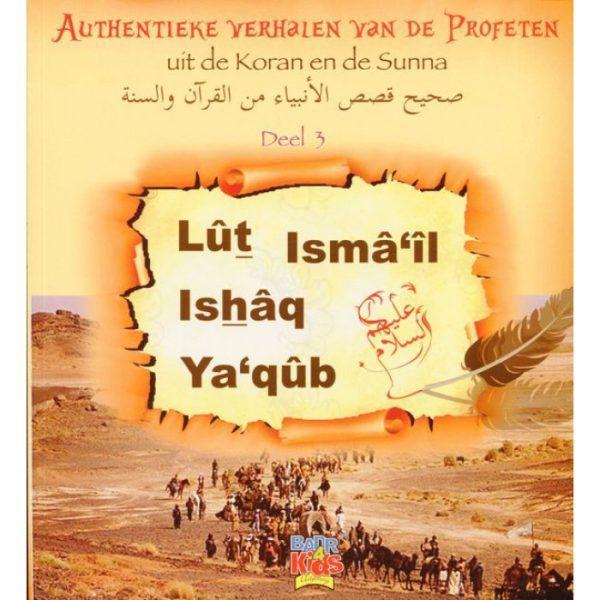 Verhalen van de Profeten deel 3 Lut, Isma'il, Ishaq en Ya'qub