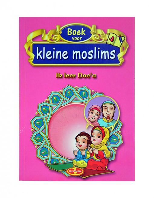 Boek voor kleine moslims deel 4 Ik leer Doe'a