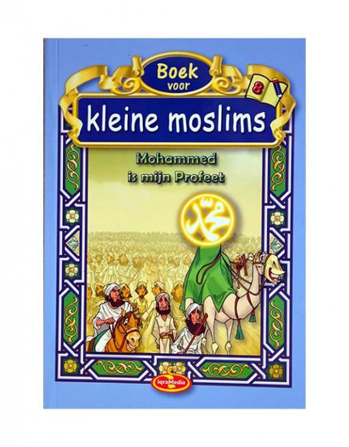 Boek voor kleine moslims deel 8 Mohammed is mijn Profeet