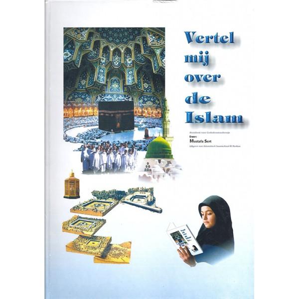 Vertel mij over de Islam deel 1